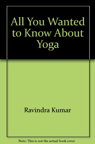 All You Wanted to Know About Yoga