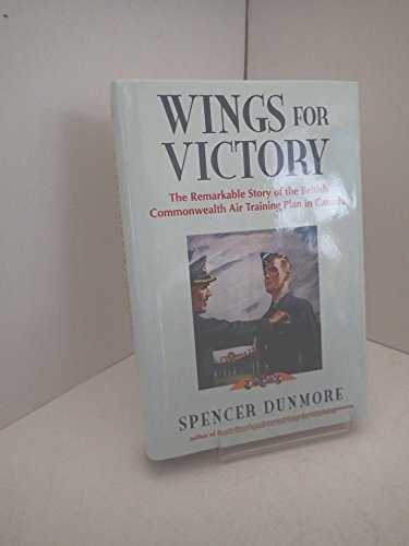 wings-for-victory-remarkable-story-of-the-british-commonwealth-air-training-plan-in-canada-the-remar