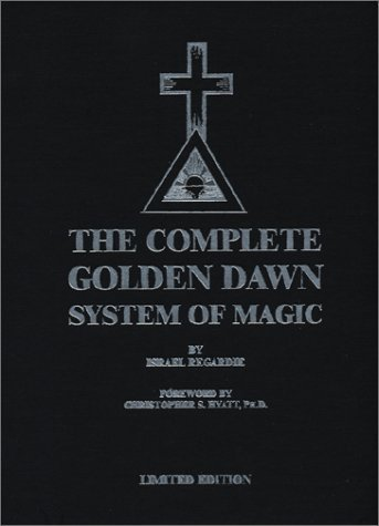 The Complete Golden Dawn System of Magic by Israel Regardie (2015-08-26)