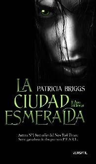 La Ciudad Esmeralda: Serie Alfa Omega 2 - La Ciudad Es ) par PATRICIA BRIGGS
