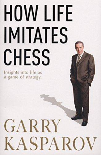 How Life Imitates Chess by Gary Kasparov (2008-03-06)