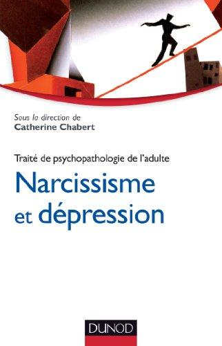 Narcissisme et dépression - Traité de psychopathologie de l'adulte