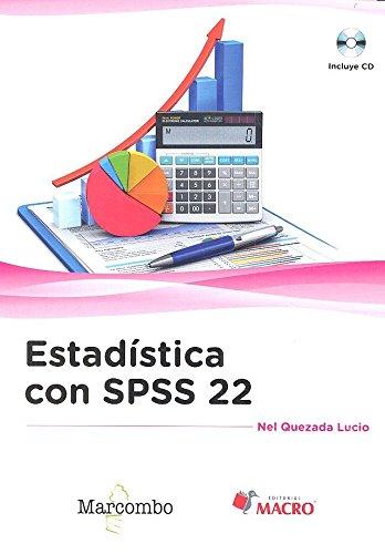 Estadística con SPSS 22 por Nel Quezada Lucio
