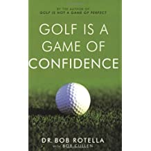 Golf is a Game of Confidence by Rotella, Bob (2004) Paperback