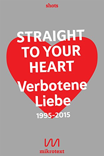 Straight to your heart: Verbotene Liebe. 1995-2015 [Kindle Edition]