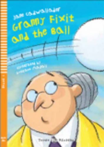 Granny fixit and the ball. Con CD Audio. Per la Scuola media