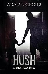 Hush (Mason Black) (Volume 1) by Adam Nicholls (2015-12-25)