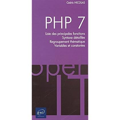 PHP 7 - Liste des principales fonctions, Syntaxe détaillée, Regroupement thématique, Variables et constantes