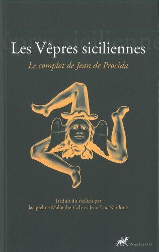 Les Vêpres siciliennes : Le complot de Jean de Procida par Jacqueline Malherbe-Galy