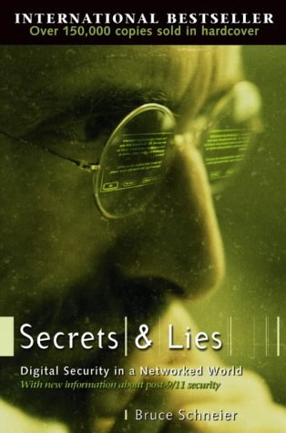Secrets and Lies: Digital Security in a Networked World by Schneier, Bruce (2004) Paperback