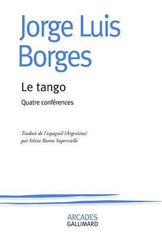 Le tango: Quatre conférences par Jorge Luis Borges