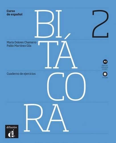 Bitacora 2. Cuaderno de ejercicios. Per le Scuole superioiri. Con CD Audio