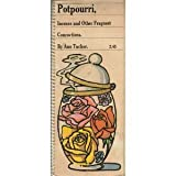Potpourri, Incense and Other Fragrant Concoctions
