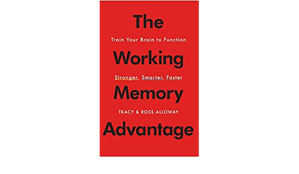 The working memory advantage train your brain to function the working memory advantage train your brain to function stronger smarter faster english edition ebook tracy alloway ross alloway amazon fandeluxe Ebook collections