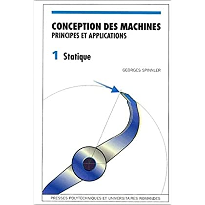 Conception des machines - Volume 1: Principes et applications - Statique