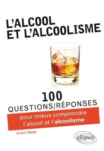 100 Questions Réponses Sur l'Alcool et l'Alcoolisme