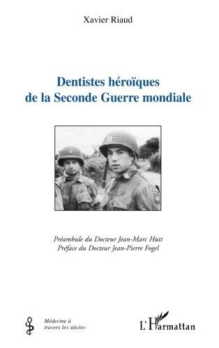Dentistes Heroiques de la Seconde Guerre Mondiale