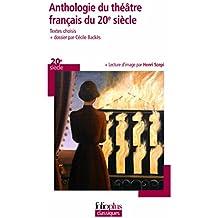Anthologie du théâtre français du XXᵉ siècle: Écrire le théâtre de son temps