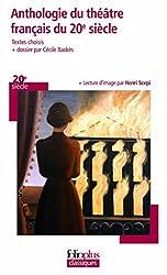 Anthologie du théâtre français du XXe siècle: Écrire le théâtre de son temps