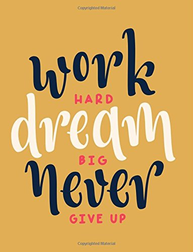 Work Hard Dream Big Never Give up: Motivation and Inspiration Journal Coloring Book for Adutls, Men, Women, Boy and Girl (Daily Notebook, Diary) por Balloon Journal