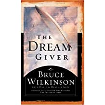 [ [ [ The Dream Giver [ THE DREAM GIVER BY Wilkinson, Bruce ( Author ) Sep-03-2003[ THE DREAM GIVER [ THE DREAM GIVER BY WILKINSON, BRUCE ( AUTHOR ) SEP-03-2003 ] By Wilkinson, Bruce ( Author )Sep-03-2003 Hardcover