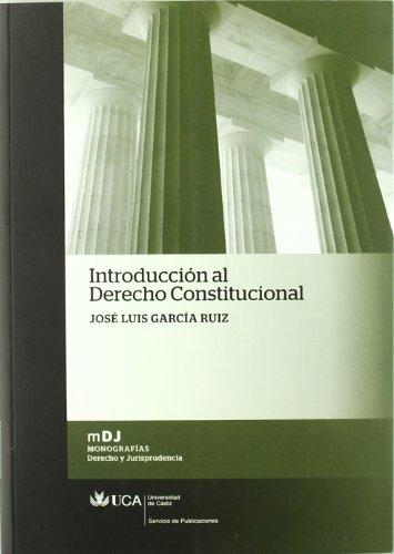 Introducción al Derecho Constitucional por José Luis García Ruiz