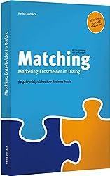 Matching. Marketing-Entscheider im Dialog / Matching. Agentur-Chefs im Dialog (Ein Wendebuch): So geht erfolgreiches New Business heute / So geht erfolgreiche Agenturauswahl heute