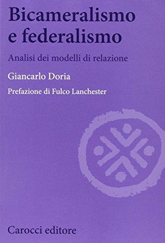 Bicameralismo e federalismo. Analisi dei modelli di relazione (Biblioteca di testi e studi) por Giancarlo Doria