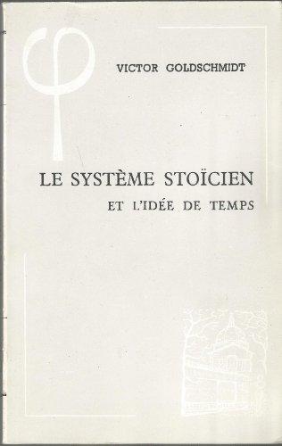 Le Système stoïcien et l'idée de temps (Bibliothèque d'histoire de la philosophie)