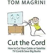Cut the Cord: How to Cut Your Cable or Satellite Cord & Save Big Bucks