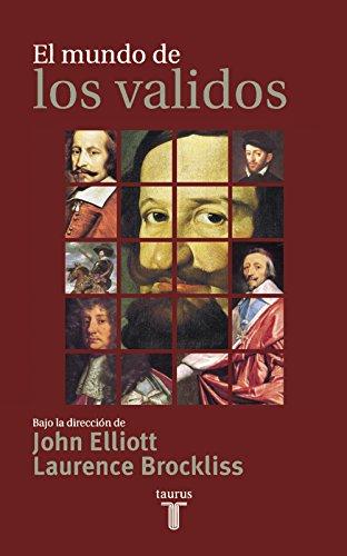 El mundo de los validos por John H. Elliott