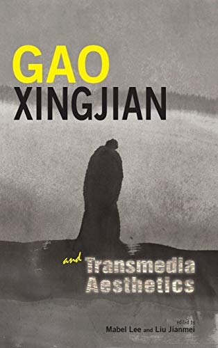Gao Xingjian and Transmedia Aesthetics (Cambria Sinophone World)