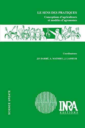 Le sens des pratiques: Conceptions d'agriculteurs et modles d'agronomes