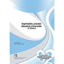 Organización, Procesos Educativos e Innovación (Manuales Universitarios de Teleformación: Grado en Educación Primaria)