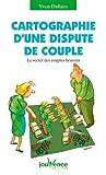 Cartographie d'une dispute de couple - Le secret des couples heureux