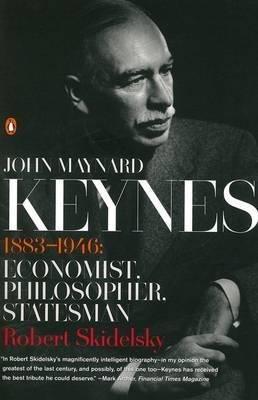 [(John Maynard Keynes: 1883-1946: Economist, Philosopher, Statesman)] [Author: Robert Skidelsky] published on (September, 2013)