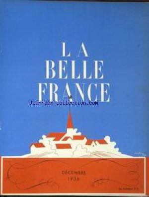 BELLE FRANCE (LA) [No 22] du 01/12/1936 - H. DUVERNOIS - R. DE LAFFOREST - LA DENATALITE PAR LEFEBVRE-DIBON - SCOUTS DE FRANCE AR L. DE LAPEROUSE - R. DE NARBONNE - A. LEDOUX LES MAGES PAR G. GRAPPE - ALSACE PAR C. FISCHER - JOUETS MECANIQUES PAR H. REGIS - LA VIGIE - J. MORTANE - CH. BUGNET - CLAUDINE - G. SAMAZEUILH - P. PLAQUEVENT - P. AMBROISE - DR A.C. GUILLAUME.
