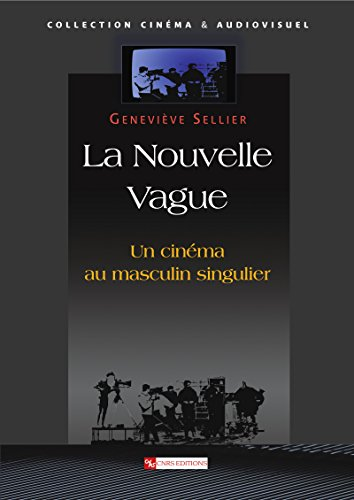 La Nouvelle Vague: Un cinéma au masculin singulier