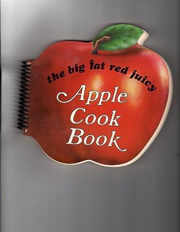 Big Fat Red Juicy Apple Cookbook