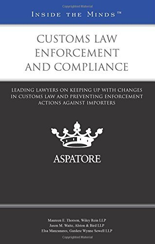 customs-law-enforcement-and-compliance-leading-lawyers-on-keeping-up-with-changes-in-customs-law-and