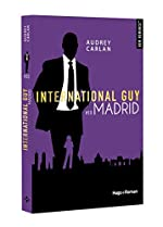 International guy - Tome 10 Madrid de Audrey Carlan