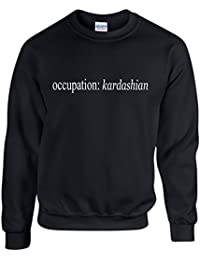 OCCUPATION: KARDASHIAN ~ BLACK UNISEX SWEATSHIRT S - XXL