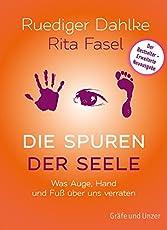 Die Spuren der Seele - Neuauflage: Was Hand, Fuß und Augen über uns verraten (Gräfe und Unzer Einzeltitel)