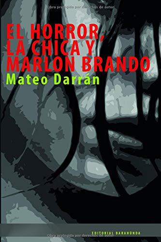 EL HORROR, LA CHICA Y MARLON BRANDO por MATEO DARRÁN