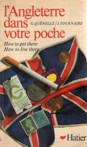 L'angleterre dans votre poche, how to get there, how to live there
