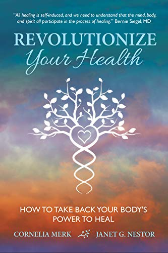 Revolutionize Your Health: How To Take Back Your Body's Power To Heal (English Edition)
