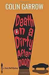 Death on a Dirty Afternoon: Volume 1 (The Terry Bell Mysteries)