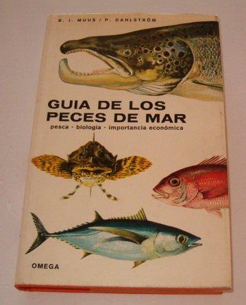Guia de los peces de mar del Atlantico y del Mediterráneo: Pesca-Biologia-Importancia económica