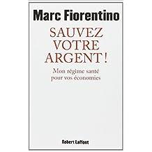 Sauvez votre argent ! de Marc Fiorentino ( 20 janvier 2011 )