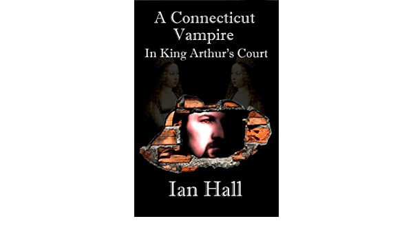 A Connecticut Vampire in King Arthurs Court